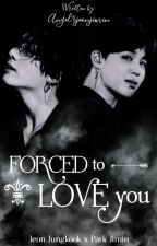 Forced To Love You  - JIKOOK 국민 by Angel96jeonjimin