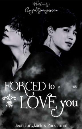 Forced To Love You  - JIKOOK 국민 by Angel96jeonjimin