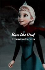 RAISE THE DEAD → THE WITCHER by HermioneForever
