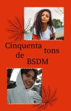 Cinquenta tons de BSDM by MaluOliveora