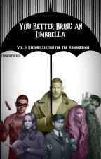 You Better Bring an Umbrella, Vol. 1 by Firewhisperer13