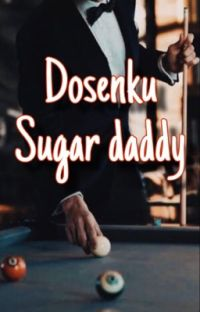 Dosenku sugar daddy (COMPLETED) cover