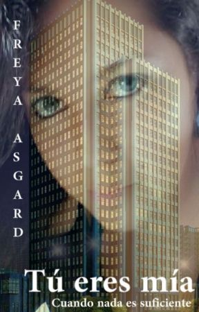 Tú eres mía by FreyaAsgard