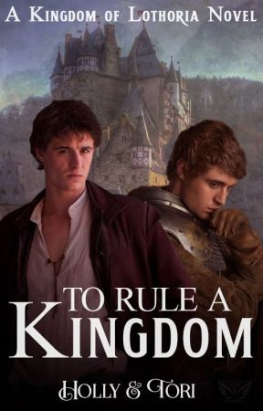 To Rule A Kingdom- Kingdom of Lothoria Book 2 by Crazy_People_410