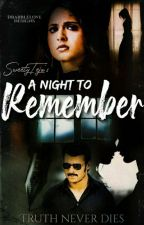 A Night To Remember (ONE SHOT) by SweetyTeja