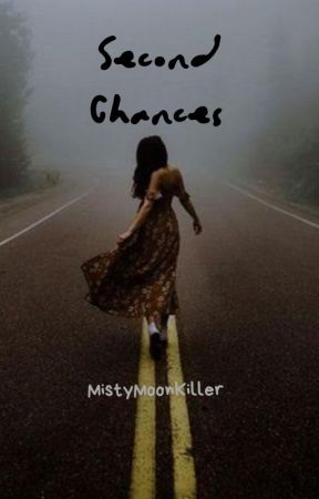 Second Chances by MistyMoonKiller