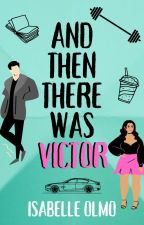 And Then There Was Victor (Patty Girls 1) by isabelle_olmo