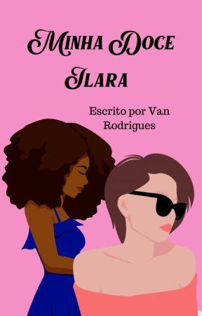 Minha doce Ilara (Concluído) by VanRodrigues4