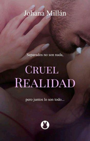 Cruel Realidad ©