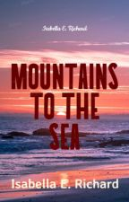 Mountains to the sea by isabellar2112