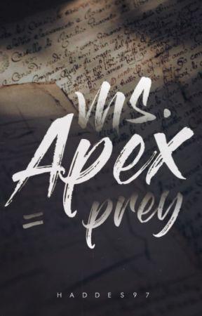 Ms Apex = PREY by Haddes97