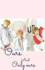 ♡Ours~and~only~ours♡  /NoRenMin FanFic/ by Jisungies_Moochie