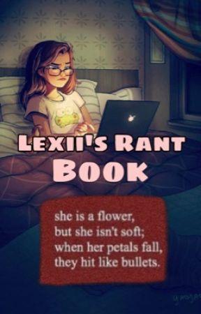 ♡BunnyBoo's Rant Book♡ by Lexiilexii12