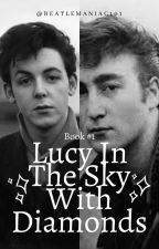 Lucy In The Sky With Diamonds • The Beatles [Book 1] by Beatlemaniac101