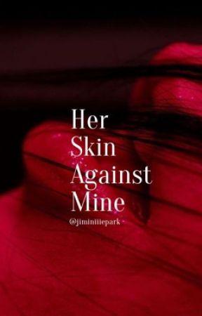Her Skin Against Mine | Jimin by jiminiiiepark