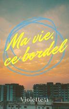 Ma vie, ce bordel by WindGirl666