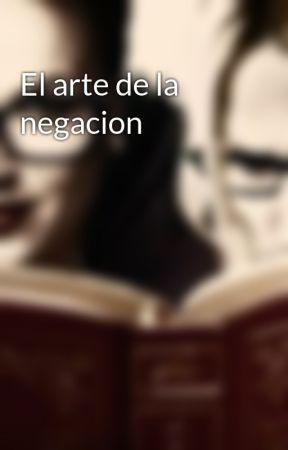 El arte de la negacion by harpohe1989