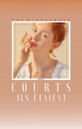 - ILS ÉTAIENT ; COURTS by miochan059