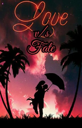 Love v/s Fate - A Behir Story by pearbhiswag
