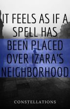 It Feels As If A Spell Has Been Placed Over Izara's Neighborhood by EscritoraMia