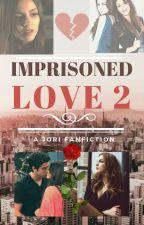 Imprisoned Love 2 by JoriLovr