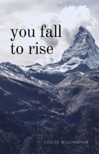 You Fall to Rise by LouWillingham