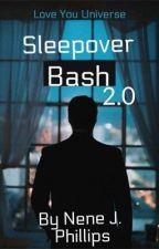 Sleepover Bash 2.0 by NeneJPhilly