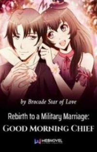 Rebirth to a Military Marriage : GOOD MORNING CHIEF cover