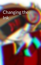 Changing the Ink by 3RR0RStudios