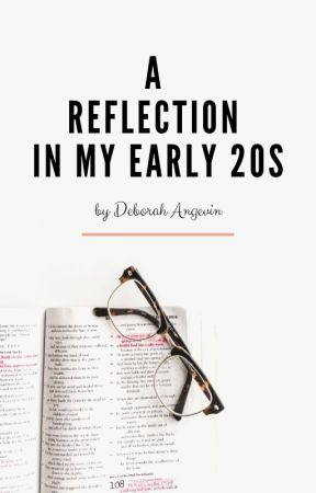 A Reflection In My Early 20s by itsdeborahangevin
