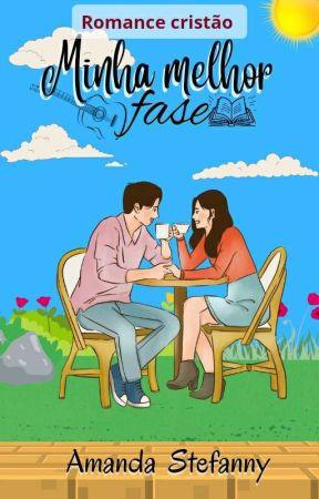 Minha Melhor Fase (Romance Cristão) by Fanny-Almeida