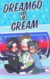 Dream6d vs GreamNotFound cover