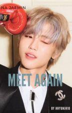 Meet Again | Na Jaemin by hhyunjh10