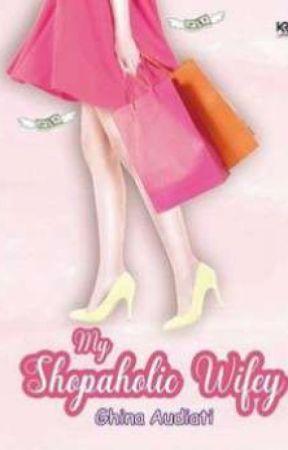 My Shopaholic Wifey ✅ (Republish) by BrinaBear88
