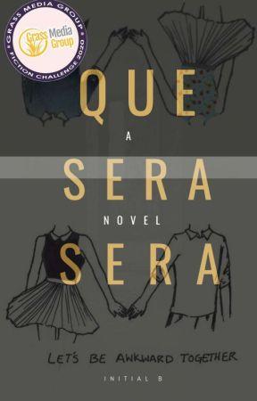 QUE SERA SERA by Initial_B