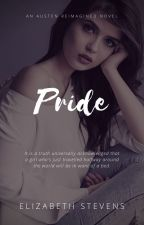 Pride: an austen reimagined novel | 1 by writeriz