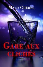 Gare aux clichés ! (Extrait) by MaloCherel