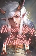 Demon King is my Husband by lesson101