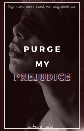 Purge my Prejudice by misheard_valak