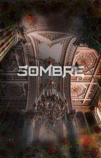 watpadolunay123 tarafından yazılan Sombre adlı hikaye