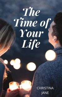The Time of Your Life (story removed for publishing) cover