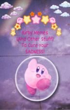 [DISCONTINUED] ♥️ Kirby Memes (And Other Stuff) To Cure Your Sadness ♥️ by Crazy_Fangirl_110