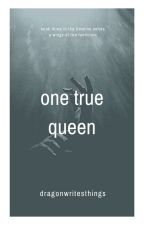 One True Queen: A Wings of Fire fanfiction by dragonwritesthings