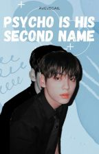 Psycho Is His Second Name || Choi Soobin by avevegail