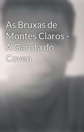 As Bruxas de Montes Claros - A Garota do Coven by VinciusDuarte3