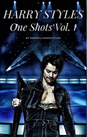 Harry Styles One Shots Volume 1 by honestlyharrystyles