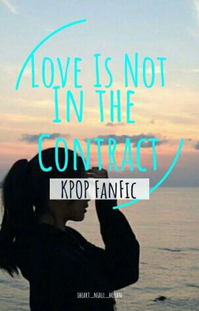 Love Is Not In The Contract (KPOP FanFic) by iheart_niall_horan