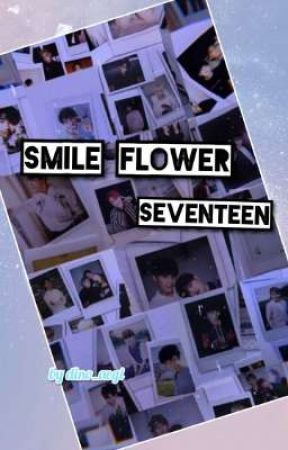 Smile Flower || SEVENTEEN by dino_aegi