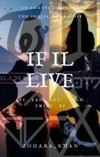 IF I LIVE [ BTS X EXO X GOT 7 X BP X TWICE X SNSD] by zohara_khan