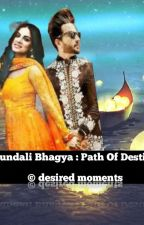 Kundali Bhagya : path of destiny by Desired_moments